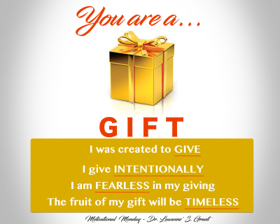 You are a GIFT!
