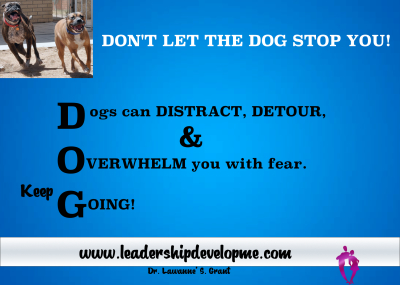 Don't let the D.O.G. stop you!
